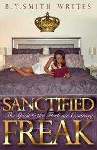 Sanctified Freak: The Spirit & Flesh are Contrary