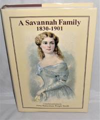 A Savannah Family 1830-1901  Papers from the Clermont Huger Lee Collection Including a Sketch of...