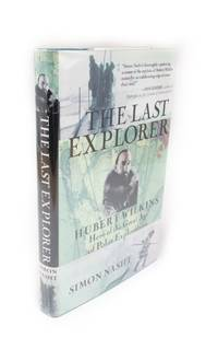 image of The Last Explorer; Hubert Wilkins Hero of the Great Age of Polar Exploration