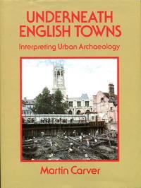 image of Underneath English Towns: Interpreting Urban Archaeology