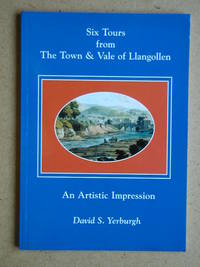 Six Tours from the Town & Vale of Llangollen. An Artistic Impression.