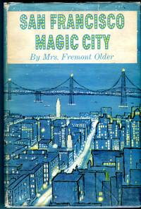 San Francisco: Magic City by  Mrs. Fremont (Cora Older) Older - 1st printing - 1961 - from Barbarossa Books Ltd. (SKU: 30088)
