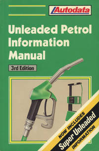 UNLEADED PETROL INFORMATION MANUAL:  1989, 3rd Edition :  Now Includes Super Unleaded Information (Product No. 1630)