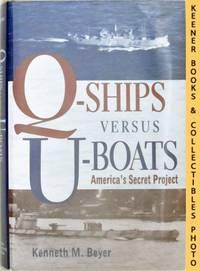 image of Q-Ships Versus U-Boats: America's Secret Project