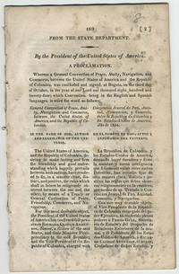[drop-title] From the State Department. By the President of the United States of America. A proclamation. Whereas a General Convention of Peace, Amity, Navigation, and Commerce, between the United States of America and the Republic of Colombia, was concluded and signed, at Bogota, on the third day of October, in the year of our Lord one thousand eight hundred and twenty-four; which Convention, being in the English and Spanish languages, is word for word as follows: ....