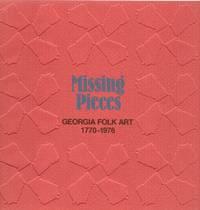 image of Missing Pieces: Georgia Folk Art 1770-1976
