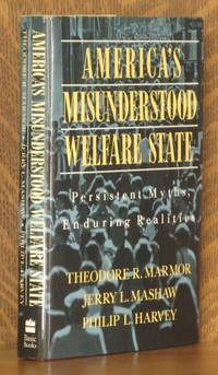 AMERICA'S MISUNDERSTOOD WELFARE STATE, PERSISTENT MYTHS, ENDURING REALITIES
