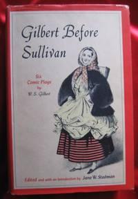 Gilbert before Sullivan; Six Comic Plays