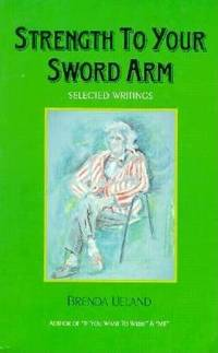 Strength to Your Sword Arm : Selected Writings
