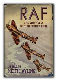 R.A.F.: The Story of a British Fighter Pilot