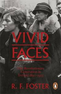 image of Vivid Faces: The Revolutionary Generation in Ireland, 1890-1923