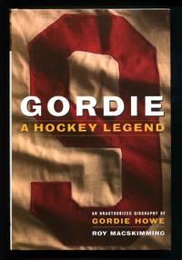 image of Gordie:  A Hockey Legend - An Unauthorized Biography of Gordie Howe