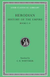 History: Bks. V-VIII by Herodian - Hardcover - from The Saint Bookstore (SKU: A9780674995017)