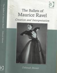 The Ballets of Maurice Ravel. Creation and Interpretation