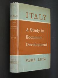Italy: A Study in Economic Development by  Vera Lutz - First Edition - 1962 - from Bookworks and Biblio.co.uk