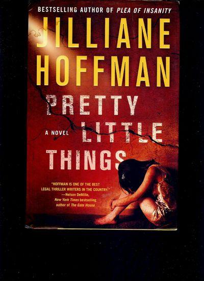 2010. HOFFMAN, Jilliane. PRETTY LITTLE THINGS. : Vanguard Press, . 8vo., boards in dust jacket; 360 ...