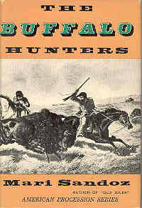 The Buffalo Hunters The Story of the Hide Men