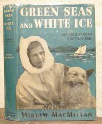 GREEN SEAS AND WHITE ICE