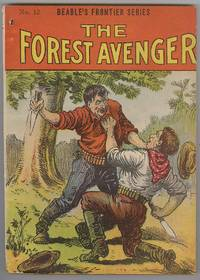 The Forest Avenger  (No. 12 in Beadle's Frontier Series)