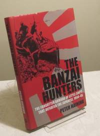 The Banzai Hunters: The Forgotten Armada of Little Ships That Defeated the Japanese, 1944-45: The...
