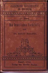 Allgemeine Waarenkunde Und Rohstofflehre, II. Bandchen: Die Kunstlichen Farbstoffe (Theerfarben)
