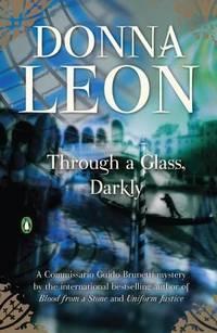 Through a Glass, Darkly: A Commissario Guido Brunetti Mystery (The Commissario Guido Brunetti...