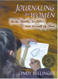 JOURNALING FOR WOMEN; Write, Doodle, Scribble! and Meet Yourself Up Close