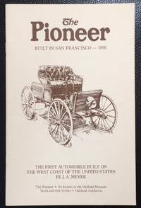 image of The Pioneer : built in San Francisco - 1896. The first automobile built on the West Coast of the United States by J.A. Meyer