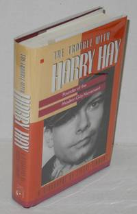 The Trouble with Harry Hay: founder of the modern gay movement