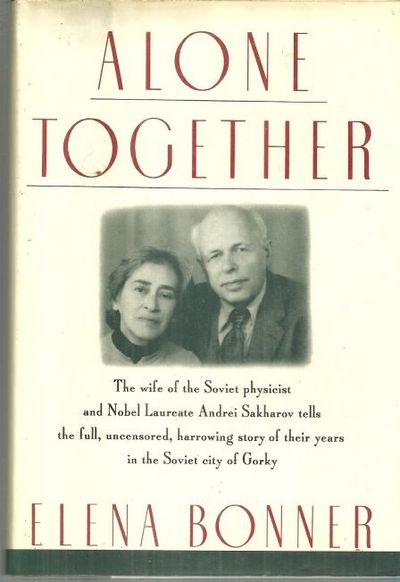 Image for ALONE TOGETHER Story of Elena Bonner and Andrei Sakharov's Internal Exile in the Soviet Union