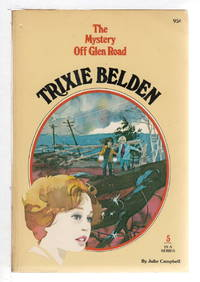 TRIXIE BELDEN: THE MYSTERY OFF GLEN ROAD #5 by  Julie Campbell - (1977.) - from Bookfever.com, IOBA (SKU: 81937)