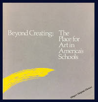 Beyond Creating: The Place for Art in America's Schools