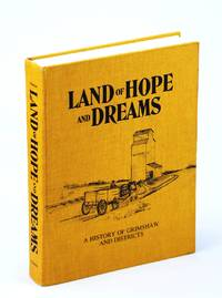 Land of Hope and Dreams: A History of Grimshaw and Districts