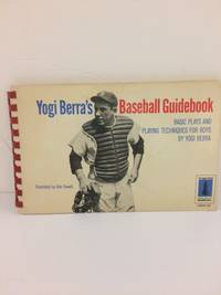 Yogi Berra's Baseball guidebook : basic plays and playing techniques for boys.