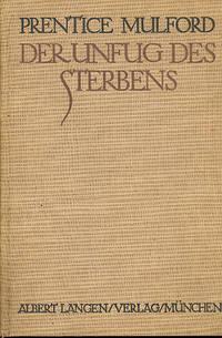 Der Unfug des Sterbens : ausgewählte Essays, von Prentice Mulford ; bearbeitet und aus dem Englischen übersetzt von Sir Galahad.