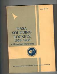 NASA Sounding Rockets, 1958-1968 : A Historical Summary