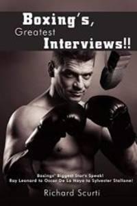 Boxing's, Greatest Interviews!!: Boxing's Biggest Star's Speak! Ray Leonard to Oscar De La Hoya...