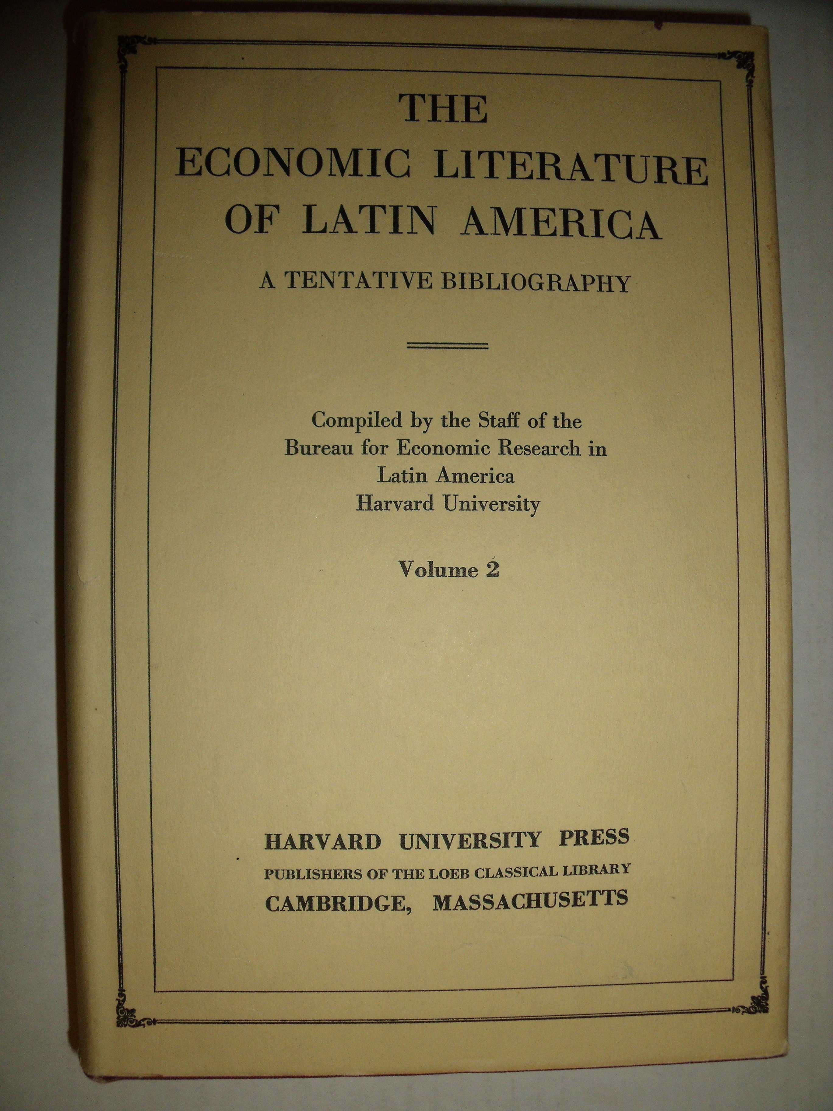 The economic literature of latin america a tentative biography by bureau for economic research - Bureau for economic research ...