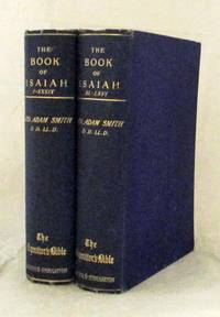 The Book of Isaiah [2 volumes] by  George Adam Smith - Hardcover - 18th Edition - 1907 - from Adelaide Booksellers and Biblio.com