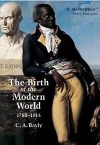 The Birth of the Modern World, 1780 - 1914