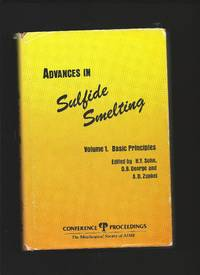 Advances in Sulfide Smelting : Vol 1 Basic Principles and Vol. 2 Technology & Practice