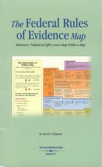 image of The Federal Rules of Evidence Map; Relevance, Prejudicial Effect and a map Within a Map.