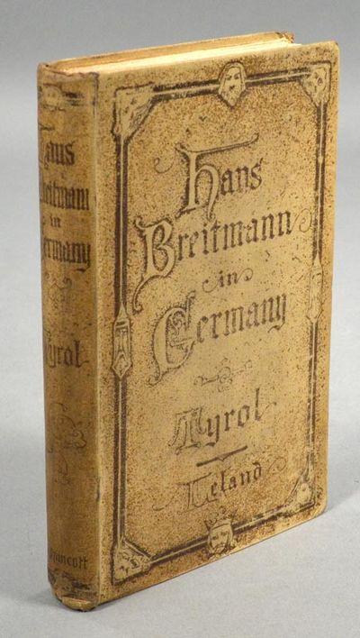 1895. LELAND, Charles G. HANS BREITMANN IN GERMANY, TYROL. London: T. Fisher Unwin, . First edition ...