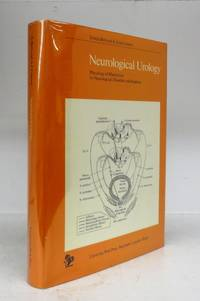 Neurological Urology: Physiology of Micturition, its Neurological Disorders and Sequelae