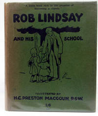 Rob Lindsay and his School, by one of his old pupils. A Reminiscence of seventy-five years ago....