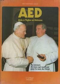 AED, Aide a l'Eglise en detresse: Au secours de ceux qui souffrent pour le nom de Christ (Des chretiens/servir)