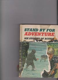 STAND BY FOR ADVENTURE by William H. Larson - Hardcover - 1967 - from dorcas (SKU: 364)