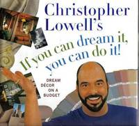 Christopher Lowell's If you can dream it, you can do it!: Dream D�cor on a Budget