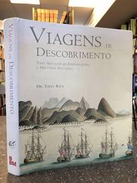 VIAGENS DE DESCOBRIMENTO: TRES SECULOS DE EXPLORACOES E HISTORIA NATURAL