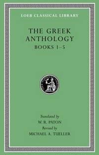 image of Greek Anthology: Volume I: book 1: Christian Epigrams